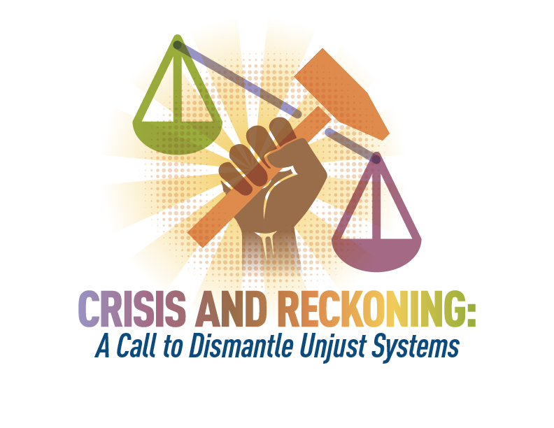 Conference logo. Brown hand holding a sledgehammer over the scales of justice. Under the photo says crisis and reckoning, a call to dismantle unjust systems